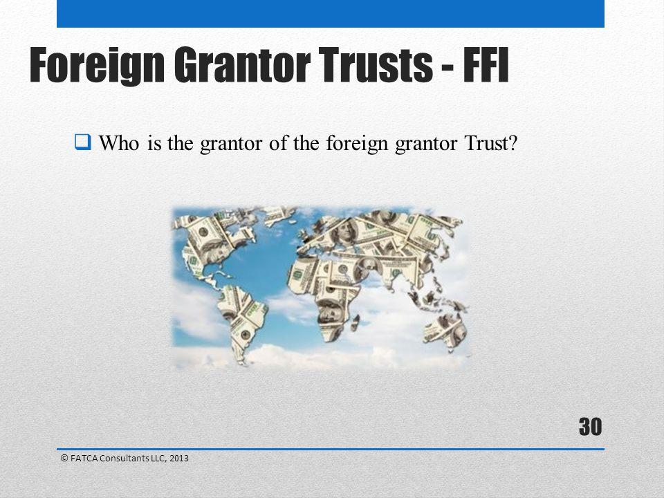 Foreign Grantor Trusts - FFI