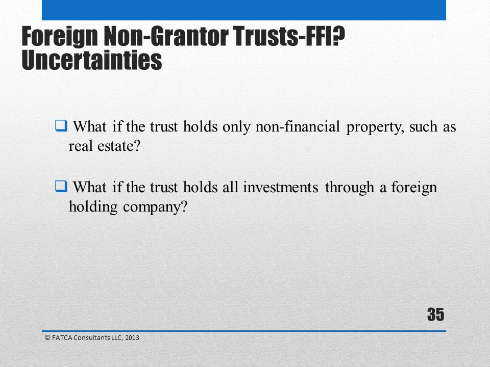 Foreign Non-Grantor Trusts-FFI Uncertainties