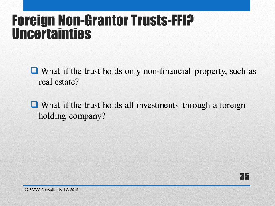 Foreign Non-Grantor Trusts-FFI Uncertainties