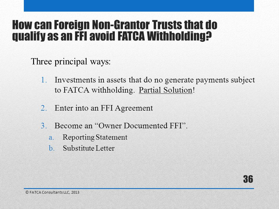 How can Foreign Non-Grantor Trusts that do qualify as an FFI avoid FATCA Withholding