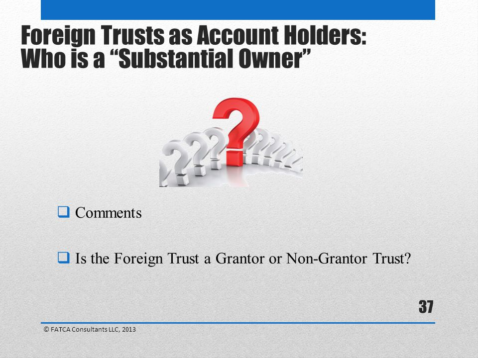 Foreign Trusts as Account Holders: Who is a Substantial Owner