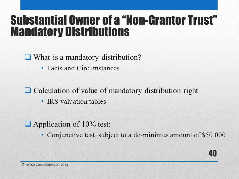 Substantial Owner of a Non-Grantor Trust Mandatory Distributions