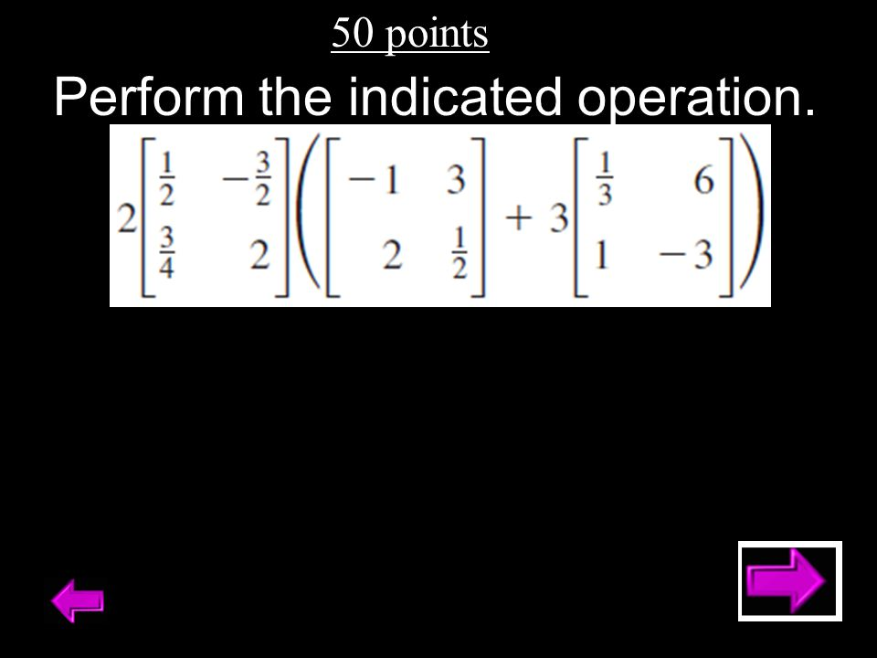 Perform the indicated operation.