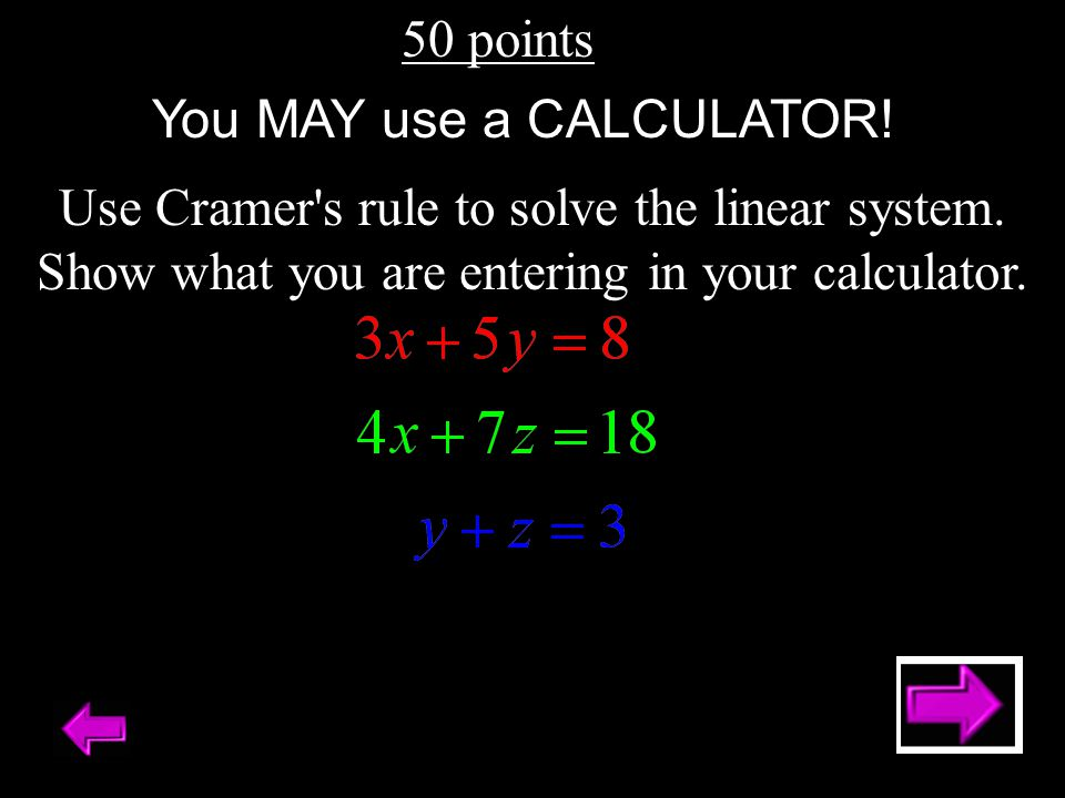 You MAY use a CALCULATOR!