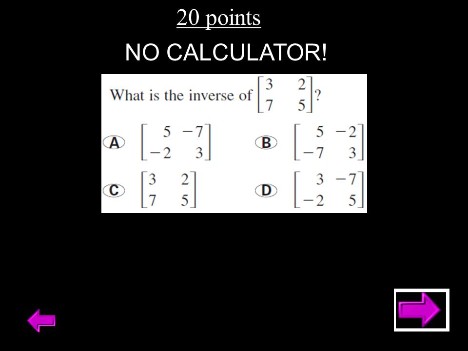 20 points NO CALCULATOR!