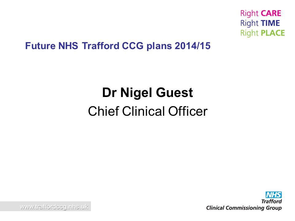 Dr Nigel Guest Chief Clinical Officer