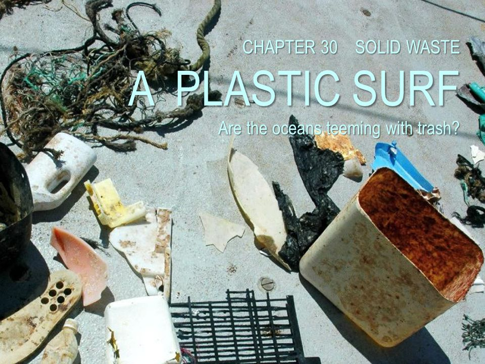 CHAPTER 30 SOLID WASTE A PLASTIC SURF