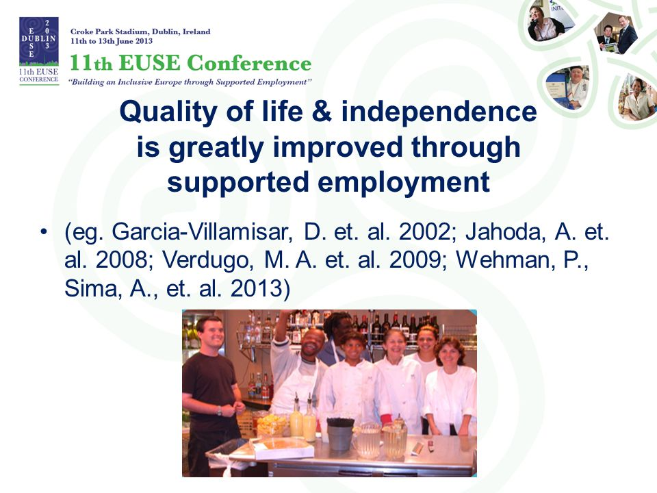 Quality of life & independence is greatly improved through supported employment