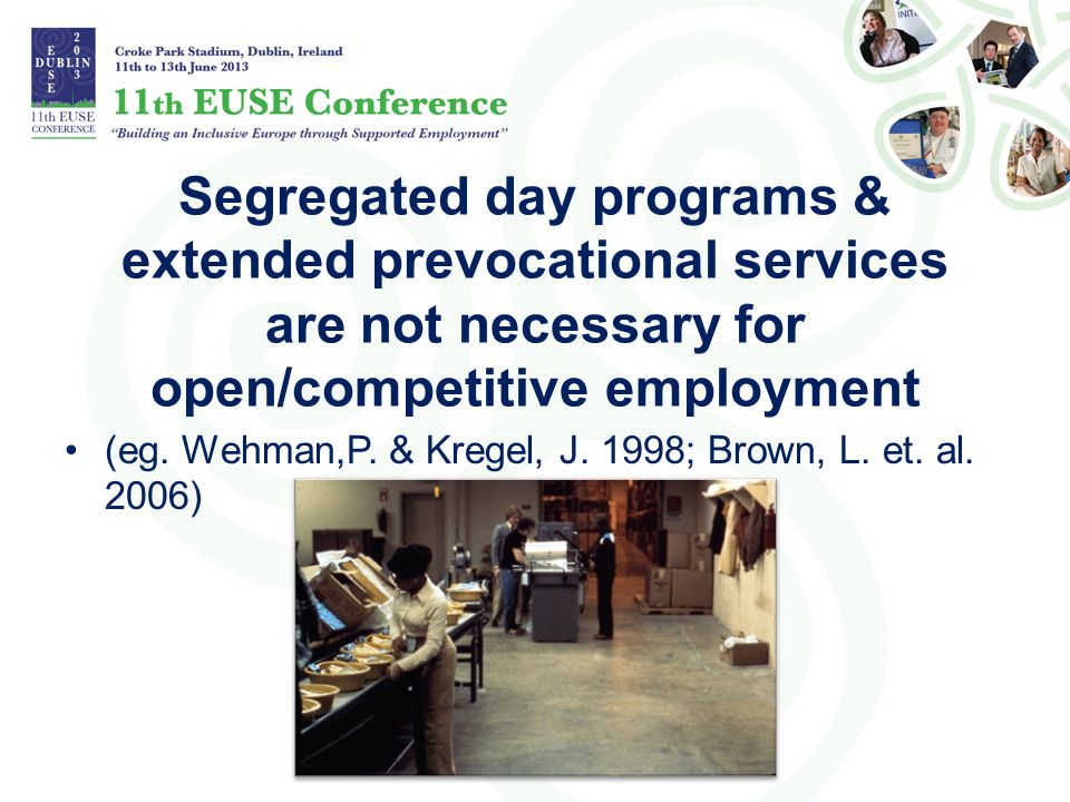 Segregated day programs & extended prevocational services are not necessary for open/competitive employment