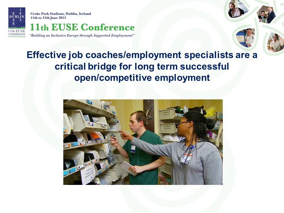 Effective job coaches/employment specialists are a critical bridge for long term successful open/competitive employment