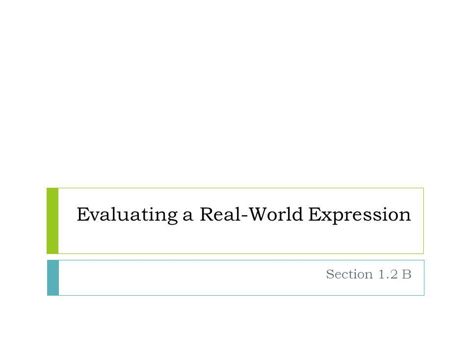 Evaluating a Real-World Expression