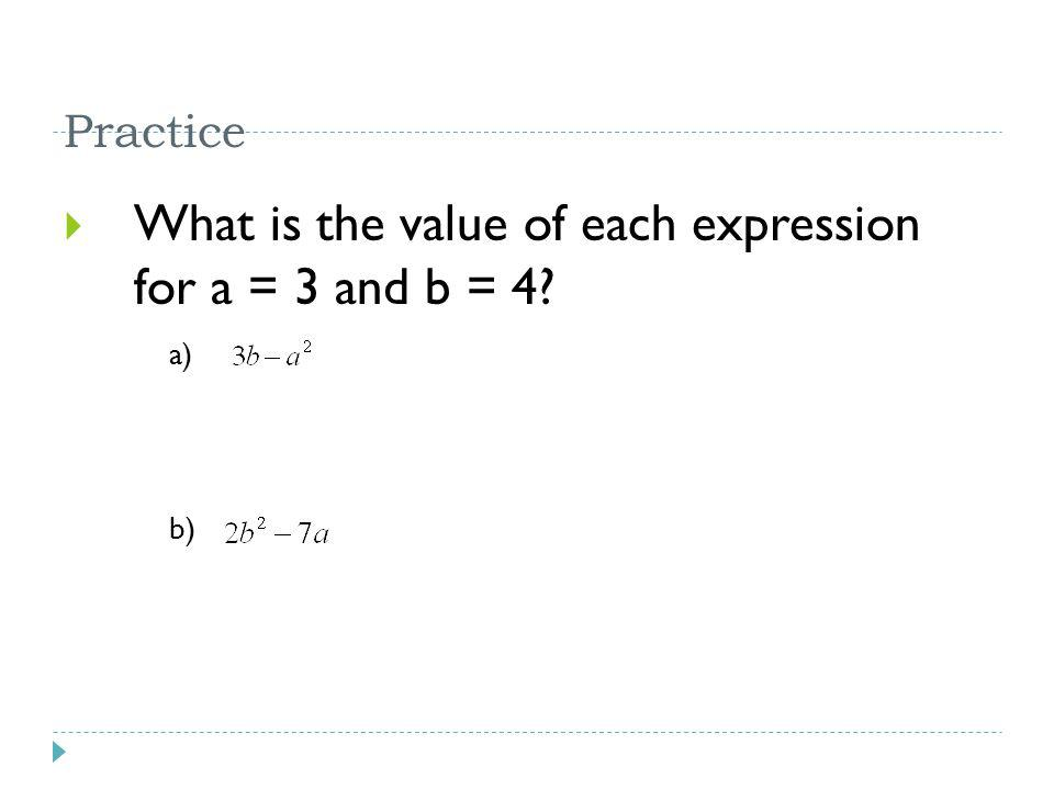 What is the value of each expression for a = 3 and b = 4