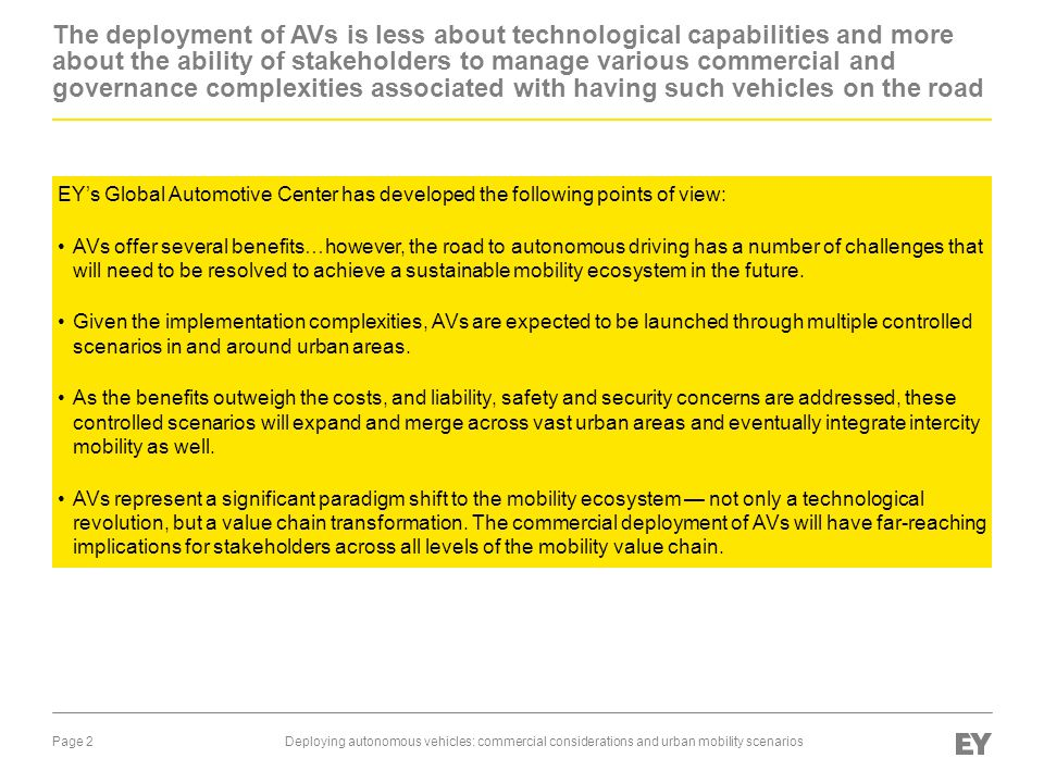 The deployment of AVs is less about technological capabilities and more about the ability of stakeholders to manage various commercial and governance complexities associated with having such vehicles on the road