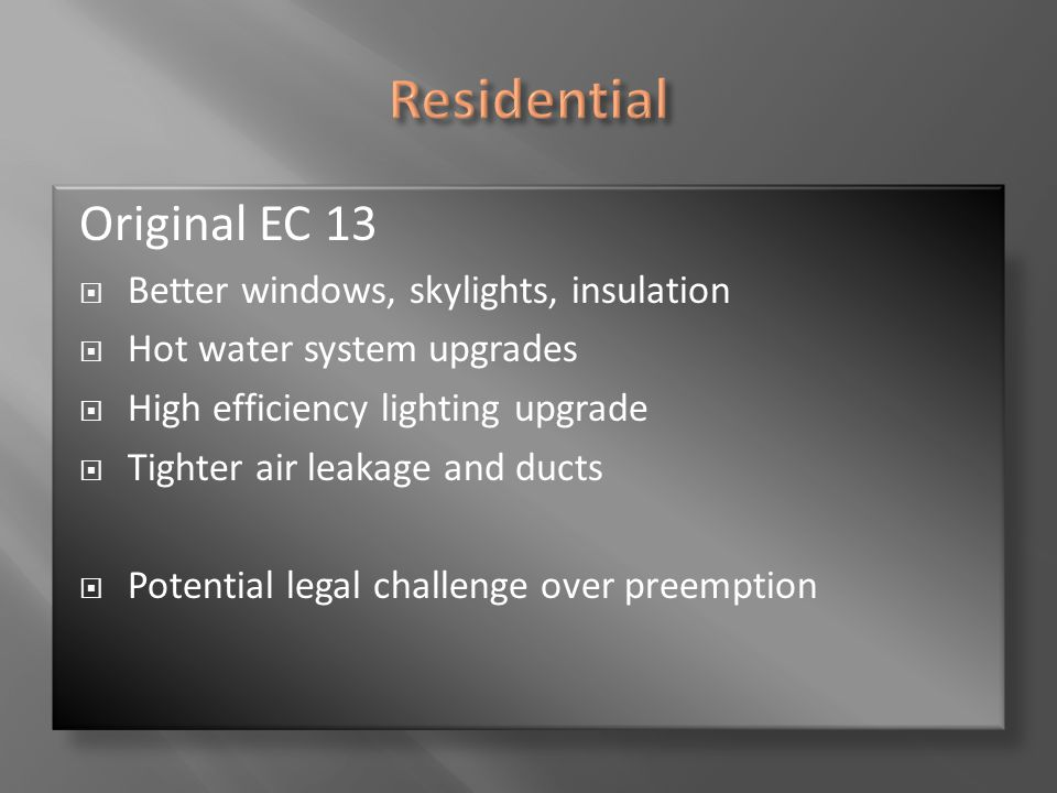 Residential Original EC 13 Better windows, skylights, insulation