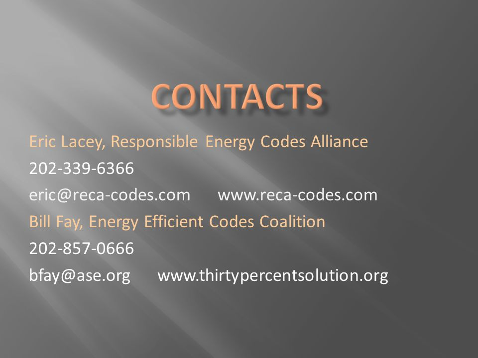Contacts Eric Lacey, Responsible Energy Codes Alliance 202-339-6366