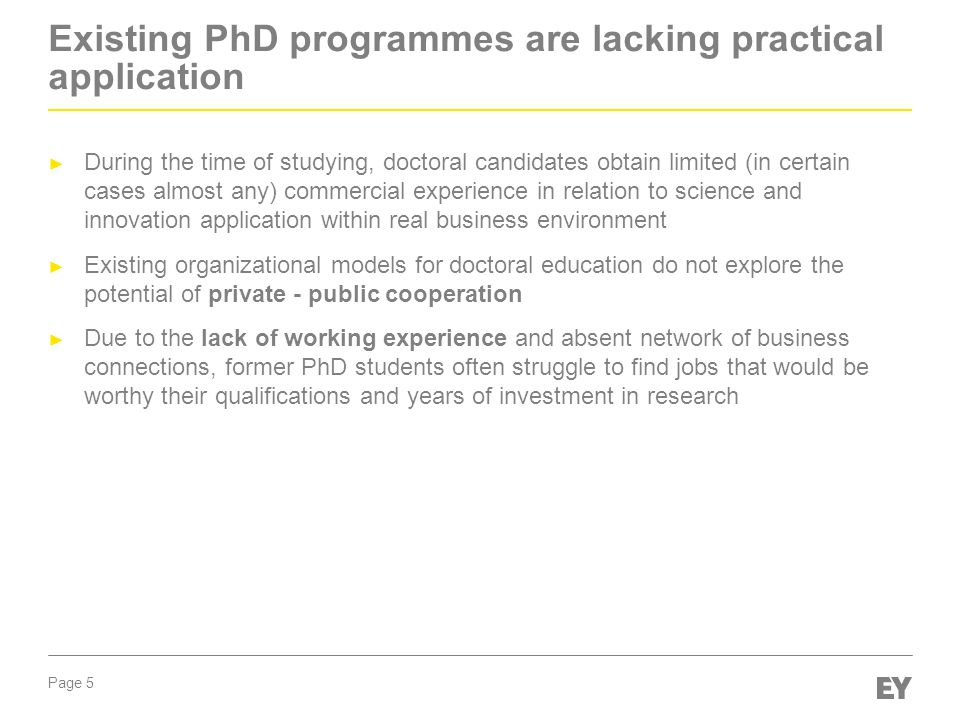 Existing PhD programmes are lacking practical application