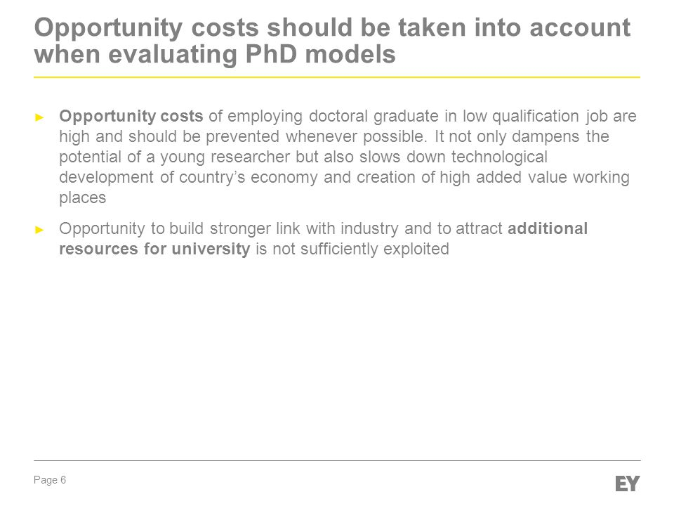 Opportunity costs should be taken into account when evaluating PhD models