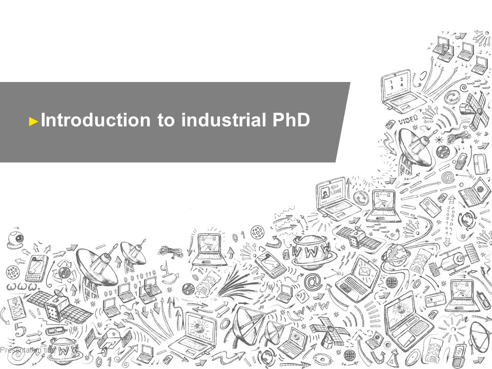Introduction to industrial PhD