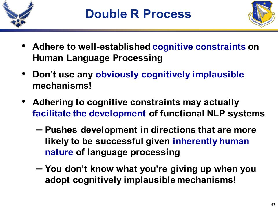Double R Process Adhere to well-established cognitive constraints on Human Language Processing.