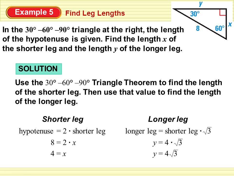 hypotenuse = 2 · shorter leg Longer leg longer leg = shorter leg · 3