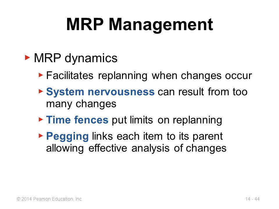 MRP Management MRP dynamics Facilitates replanning when changes occur