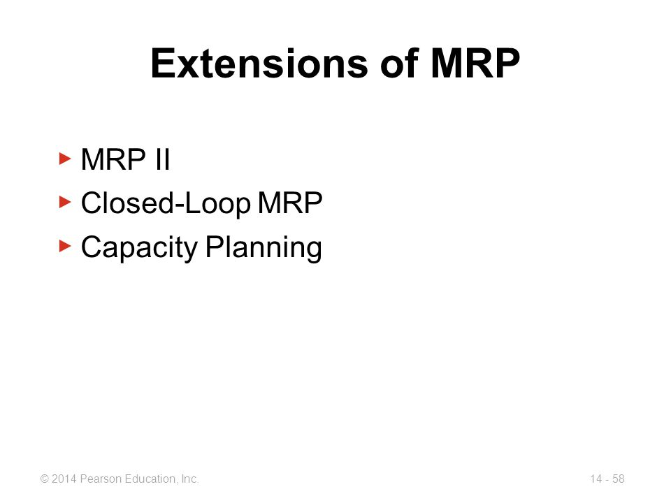 Extensions of MRP MRP II Closed-Loop MRP Capacity Planning