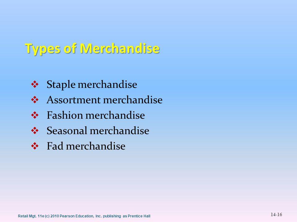 Types of Merchandise Staple merchandise Assortment merchandise