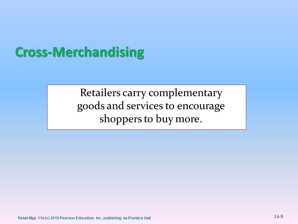 Cross-Merchandising Retailers carry complementary goods and services to encourage shoppers to buy more.