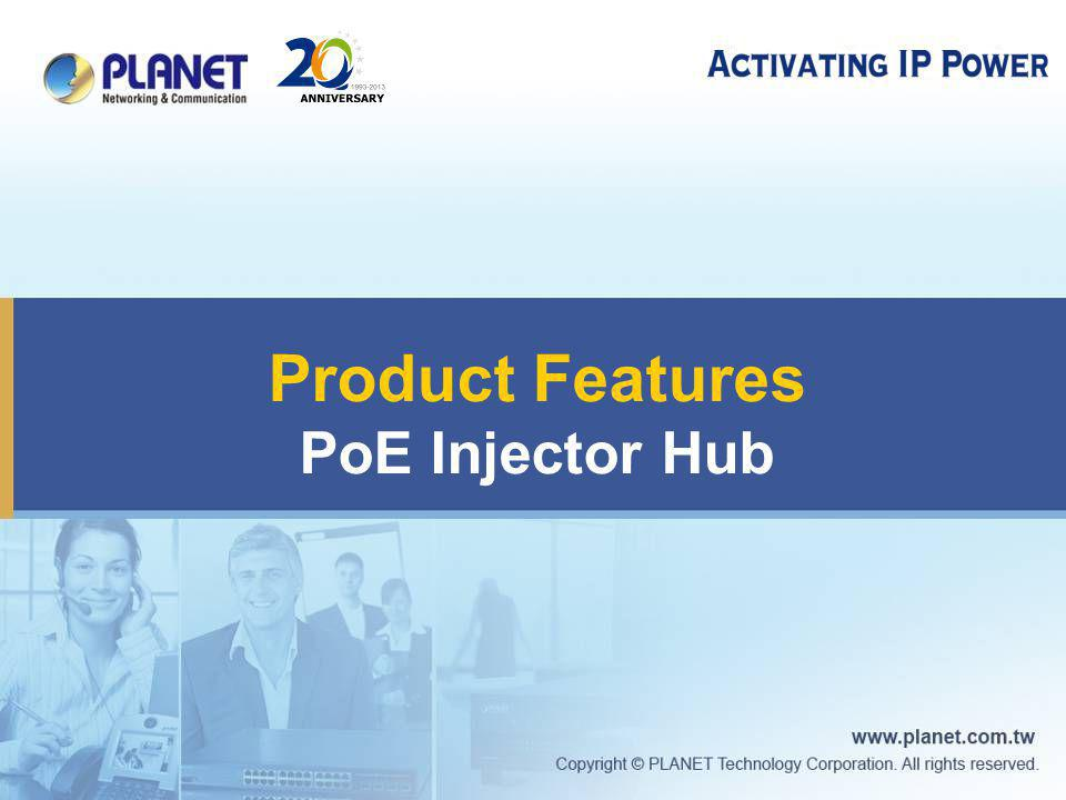 Product Features PoE Injector Hub