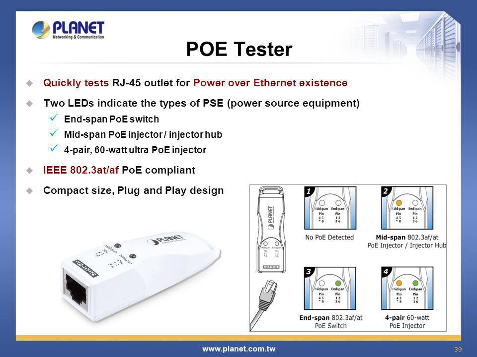 POE Tester Quickly tests RJ-45 outlet for Power over Ethernet existence. Two LEDs indicate the types of PSE (power source equipment)