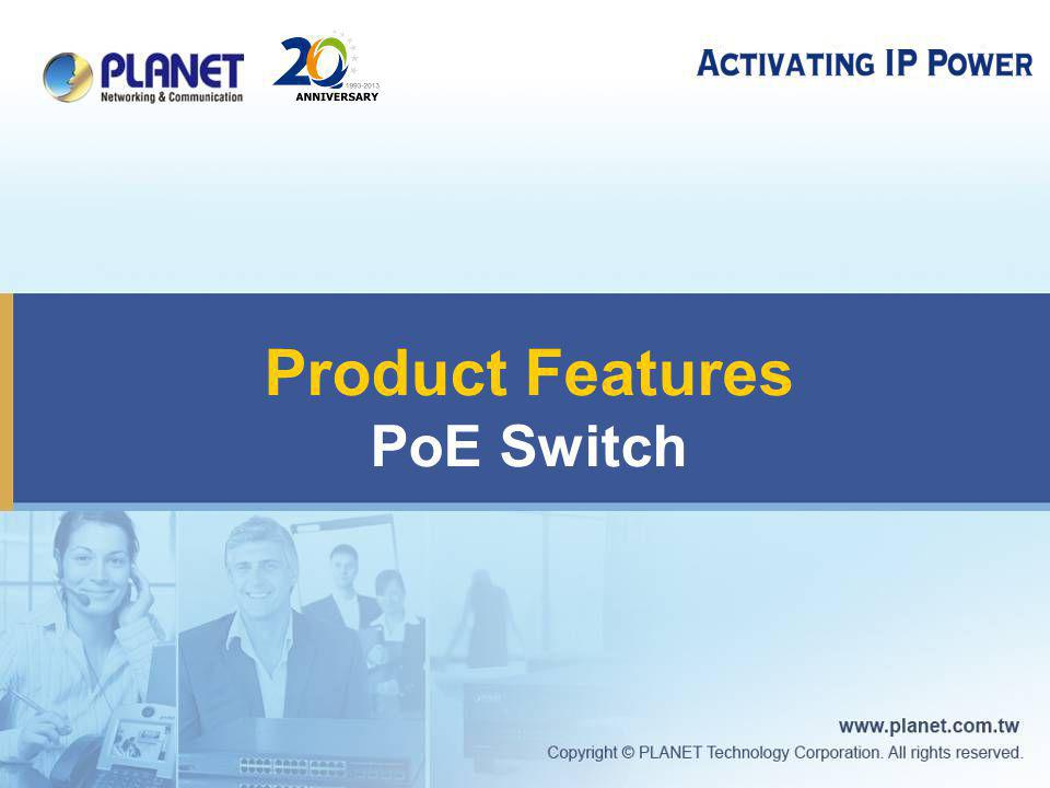 Product Features PoE Switch