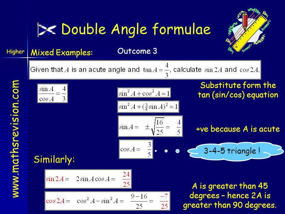 Double Angle formulae Similarly: Mixed Examples: