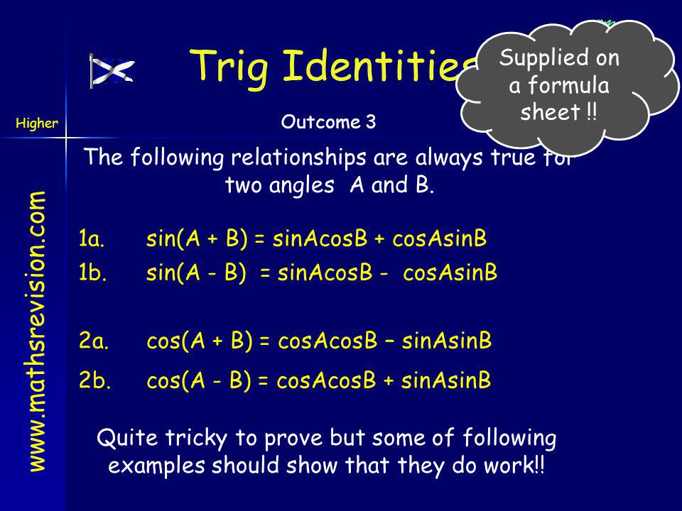 Trig Identities Supplied on a formula sheet !!