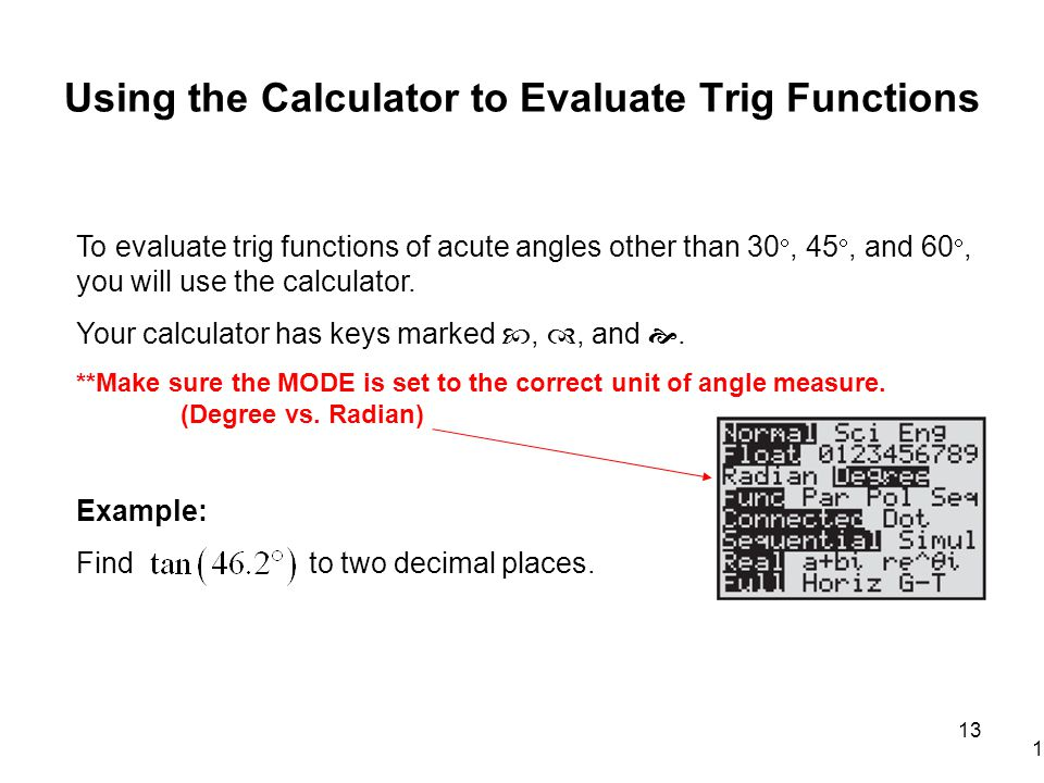 Using the Calculator to Evaluate Trig Functions