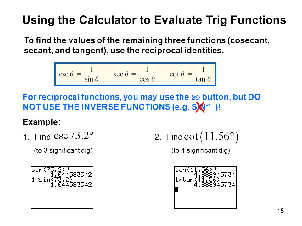 X Using the Calculator to Evaluate Trig Functions