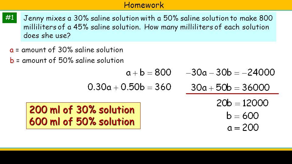 200 ml of 30% solution 600 ml of 50% solution Homework