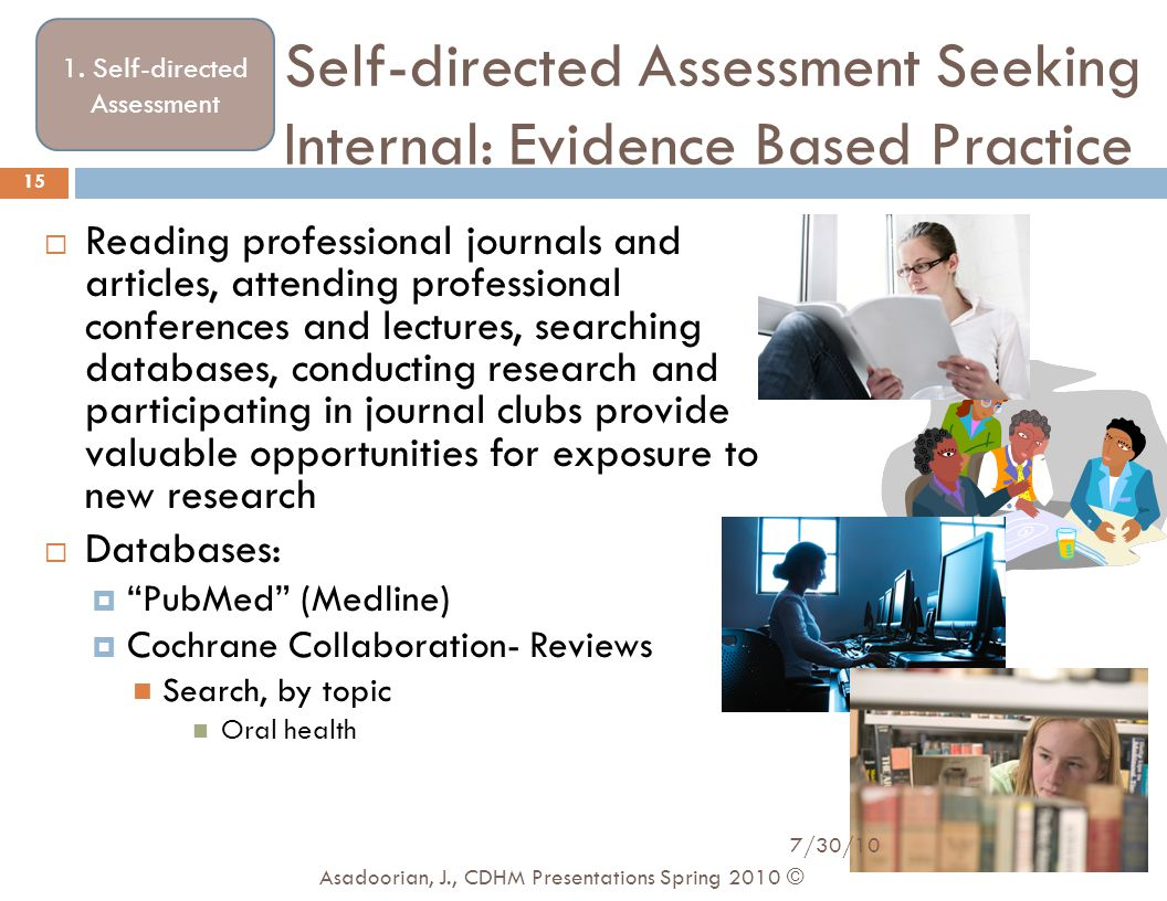 Self-directed Assessment Seeking Internal: Evidence Based Practice