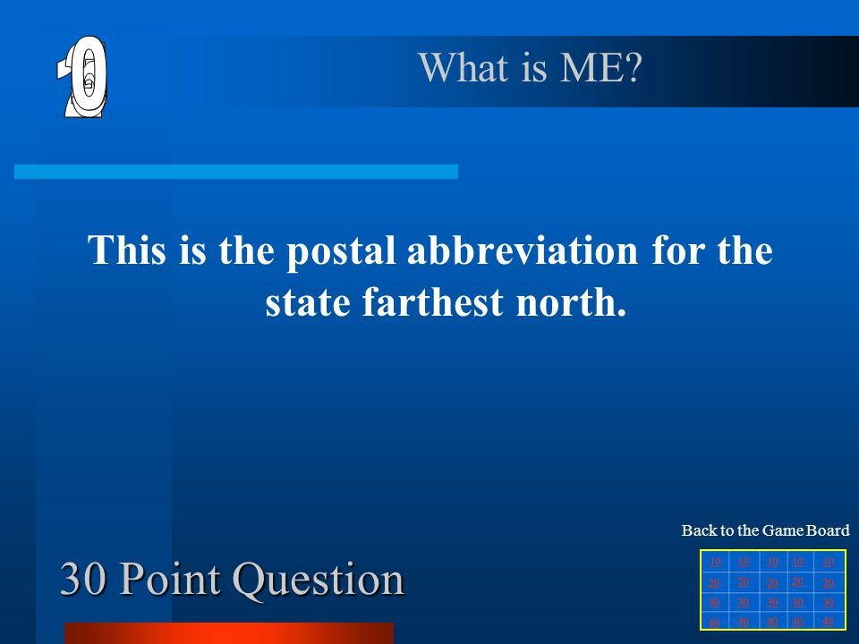 This is the postal abbreviation for the state farthest north.