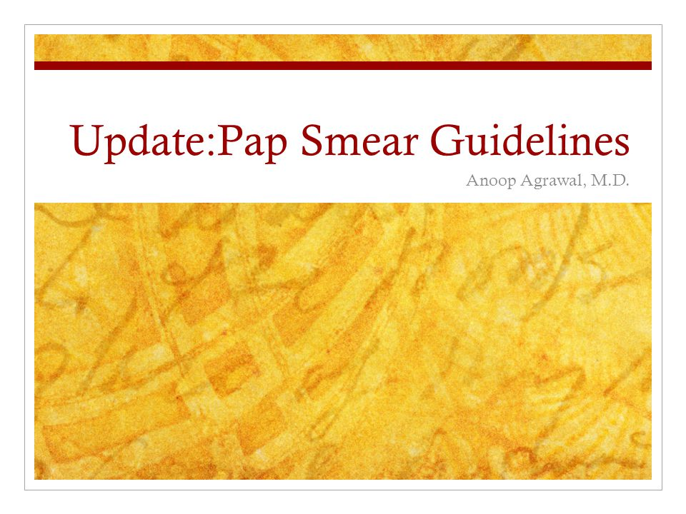 Update:Pap Smear Guidelines