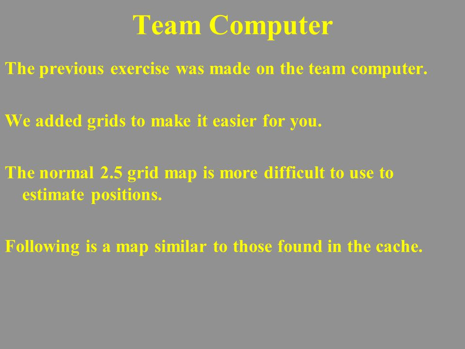 Team Computer The previous exercise was made on the team computer.
