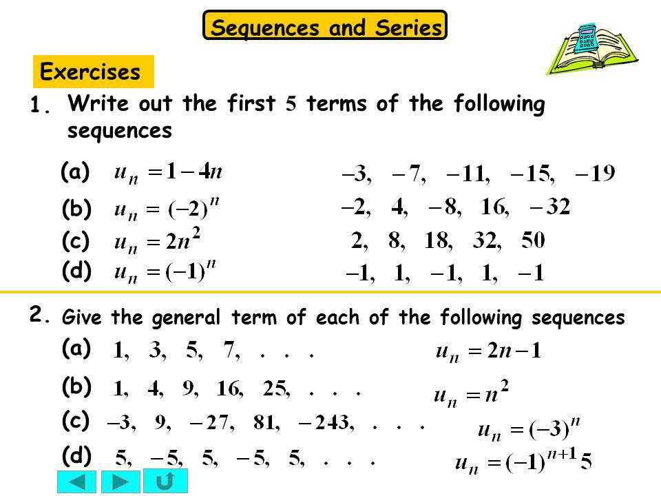 Write out the first 5 terms of the following sequences