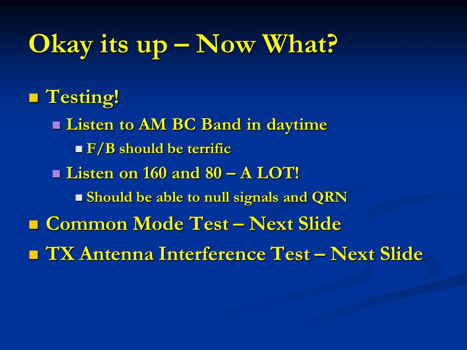 Okay its up – Now What Testing! Common Mode Test – Next Slide