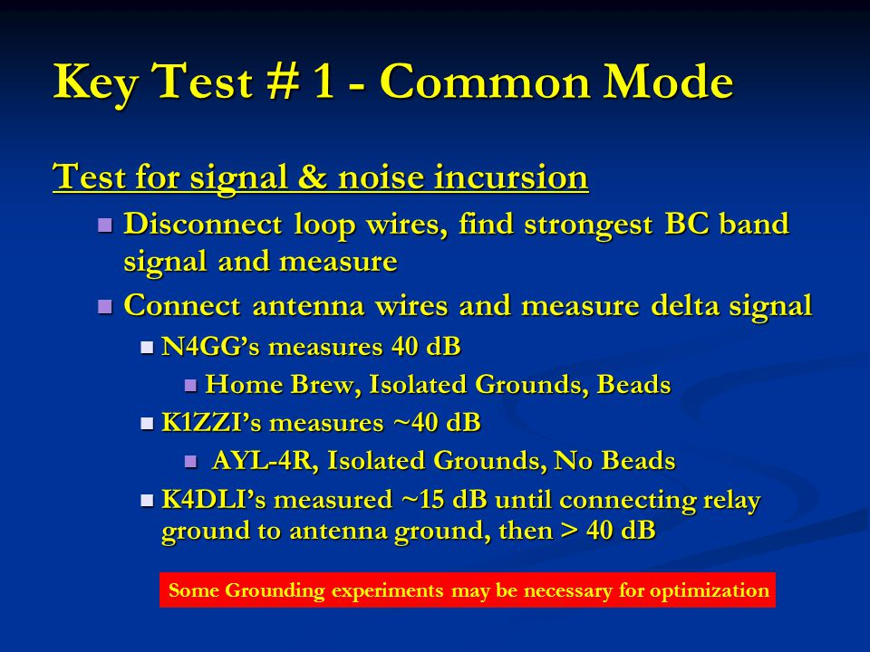 Key Test # 1 - Common Mode Test for signal & noise incursion