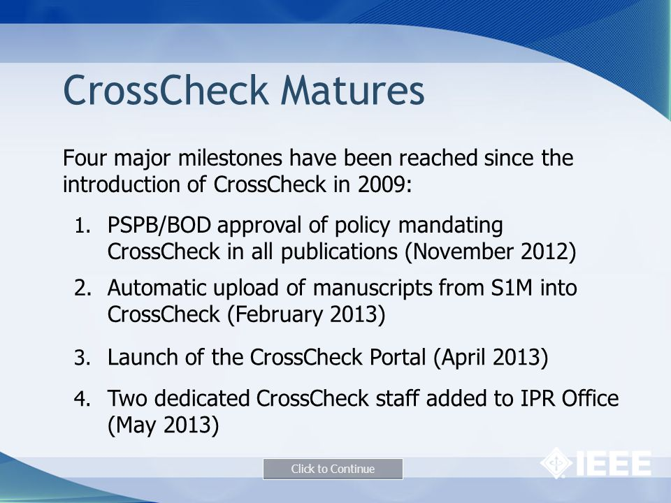 CrossCheck Matures Four major milestones have been reached since the introduction of CrossCheck in 2009: