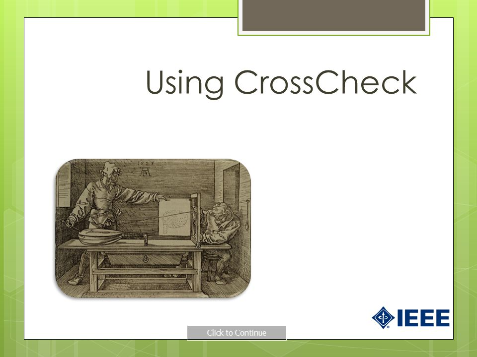 Using CrossCheck Click to Continue