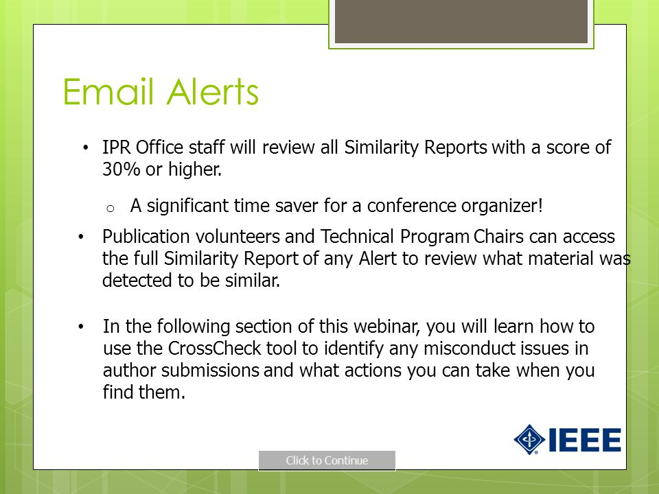 Email Alerts IPR Office staff will review all Similarity Reports with a score of 30% or higher. A significant time saver for a conference organizer!