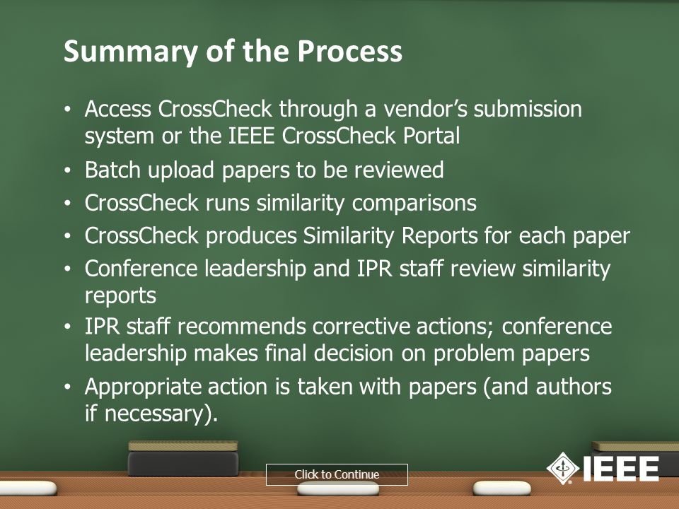 Summary of the Process Access CrossCheck through a vendor's submission system or the IEEE CrossCheck Portal.