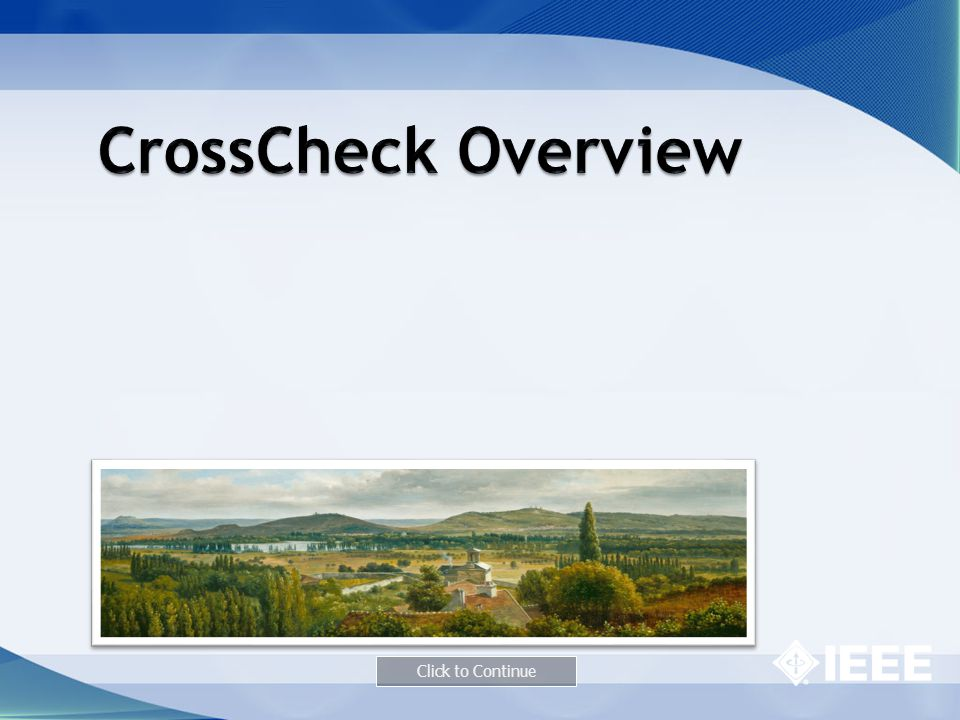 CrossCheck Overview Click to Continue