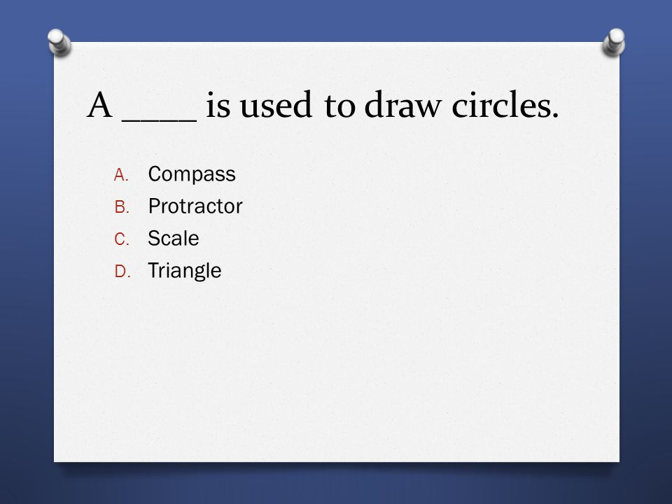 A ____ is used to draw circles.