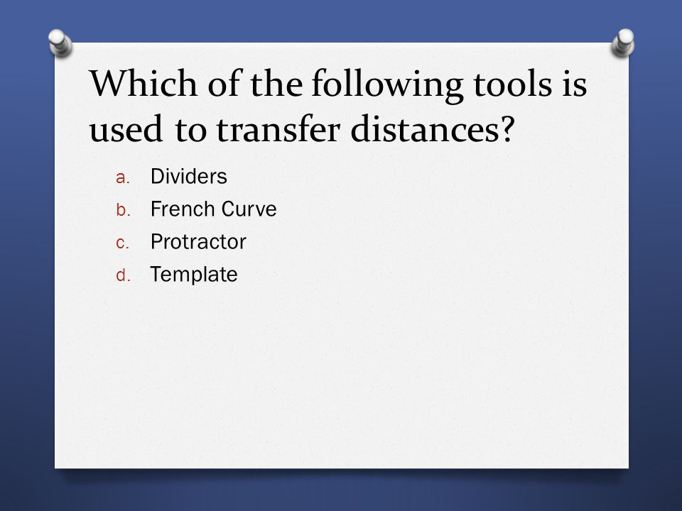 Which of the following tools is used to transfer distances